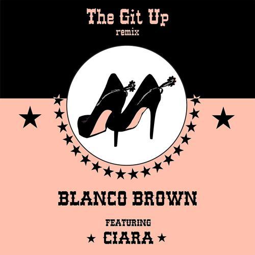 Blanco Brown, Ciara - The Git Up (feat. Ciara) [Remix]  (2019)