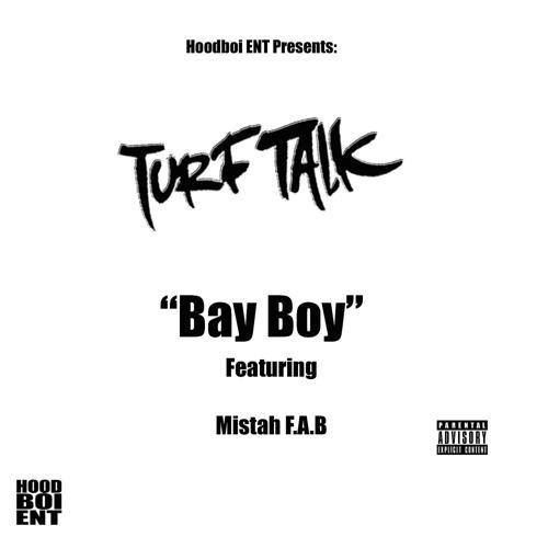 Turf Talk, Mistah F.A.B - Bay Boy (feat. Mistah F.A.B)  (2020)