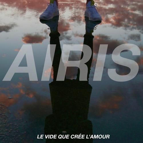 Airis - Le vide que crée l'amour  (2019)