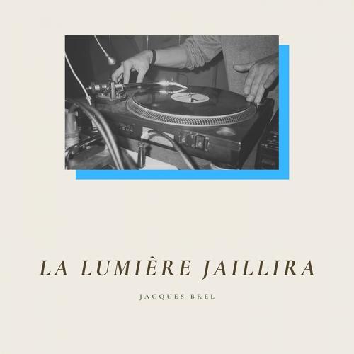 Jacques Brel, André Popp Orchestra - La lumière jaillira  (2020)