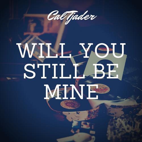 Cal Tjader, 10 - Will You Still Be Mine  (2020)