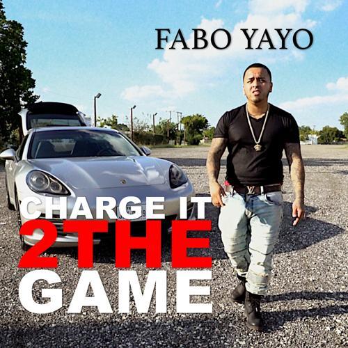 Fabo Yayo - Charge It 2 the Game  (2019)