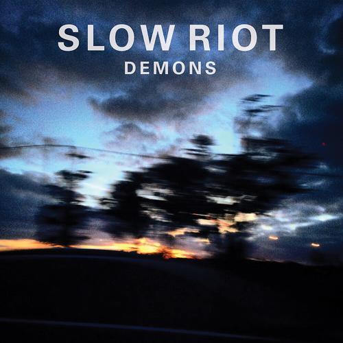 Slow Riot - Demons  (2015)