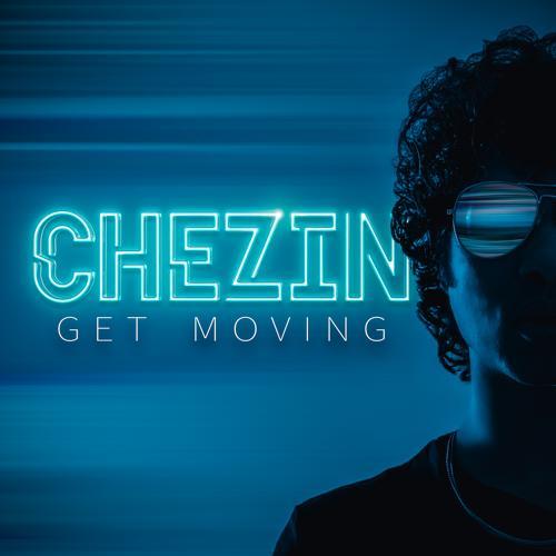 Chezin - Get Moving  (2019)