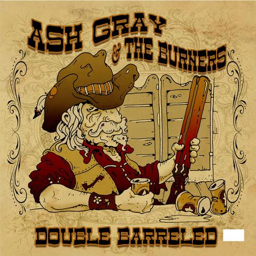 Ash Gray & The Burners - Three Old Guns  (2019)