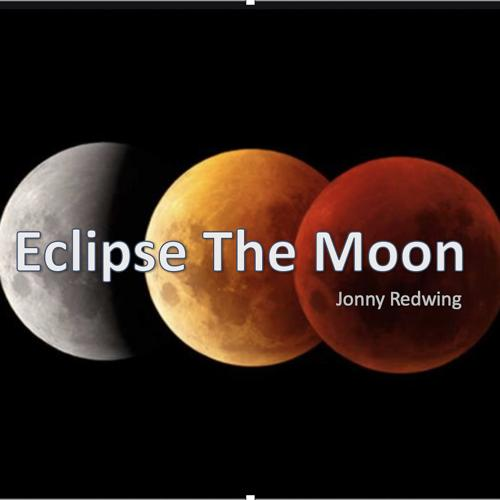 Jonny Redwing - Eclipse the Moon  (2020)