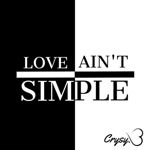 Crysy.B - Love Ain't Simple  (2019)