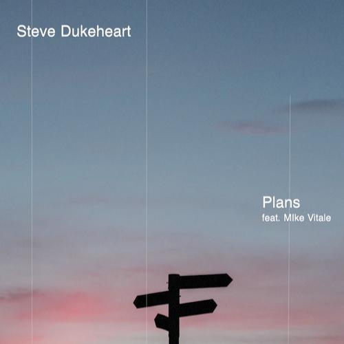 Mike Vitale, Steve Dukeheart - Plans  (2020)
