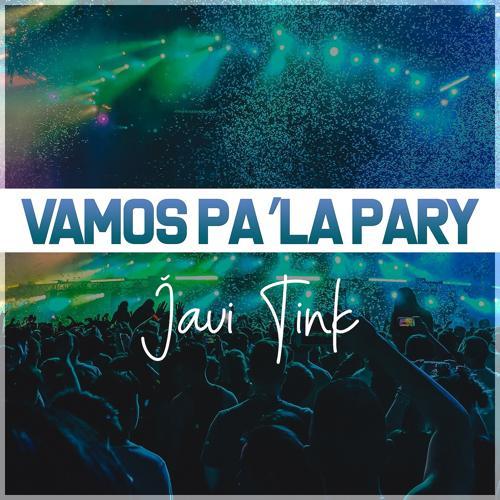 Javi Tink - Vamos Pa'la Pary  (2019)