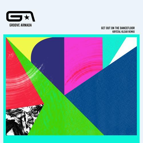Groove Armada, Nick Littlemore - Get Out on the Dancefloor (feat. Nick Littlemore) [Krystal Klear Remix]  (2020)