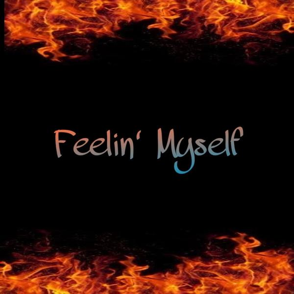 Альбом: Feelin' Myself (feat. Kyng Kilo)