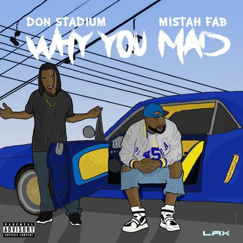 Don Stadium, Mistah F.A.B. - Why You Mad (feat. Mistah F.A.B.)  (2020)