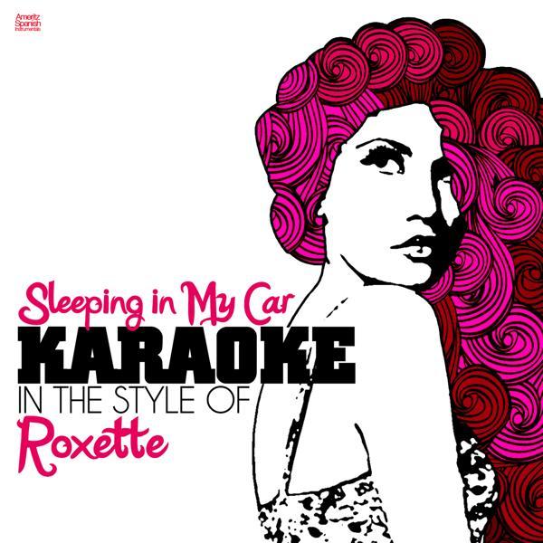 Альбом: Sleeping in My Car (In the Style of Roxette) [Karaoke Version] - Single