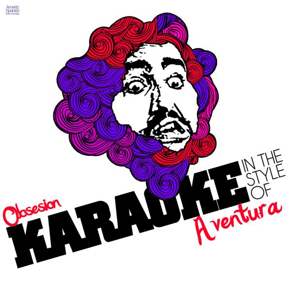 Альбом: Obsesion (In the Style of Aventura) [Karaoke Version] - Single