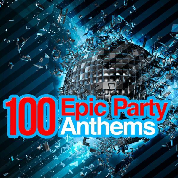 Альбом: 100 Epic Party Anthems
