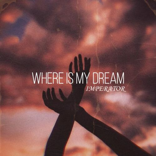 IMPERATOR - Where Is My Dream  (2020)