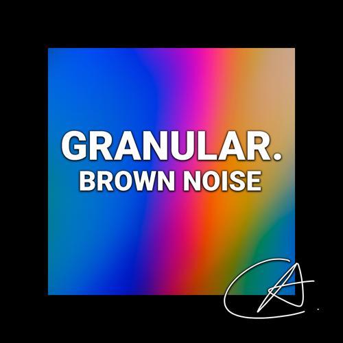 Granular Brown Noise, Granular, Granular White Noise - Braun  (2020)