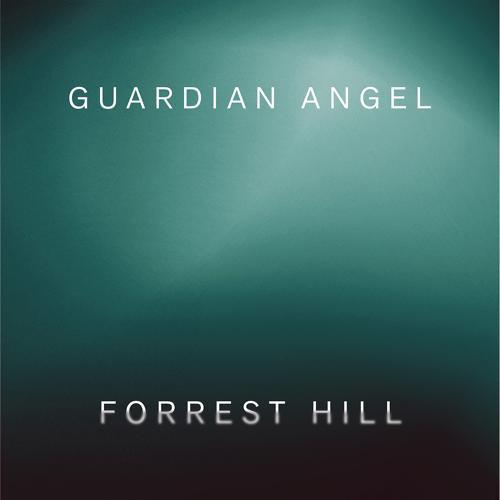 Forrest Hill - Guardian Angel  (2019)