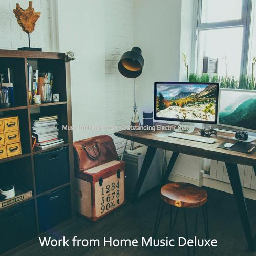 Work from Home Music Deluxe - Music for Staying at Home  (2020)