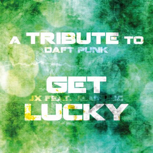 Jean Luc, JX - Get Lucky (Club Edit)  (2013)