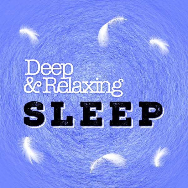 Альбом: Deep & Relaxing Sleep
