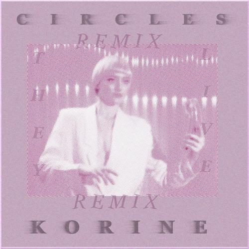 They, Live - Circles (Korine Remix)  (2020)