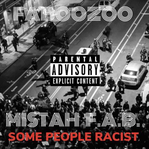 FABOOZOO, MISTAH F.A.B. - Some People Racist  (2020)
