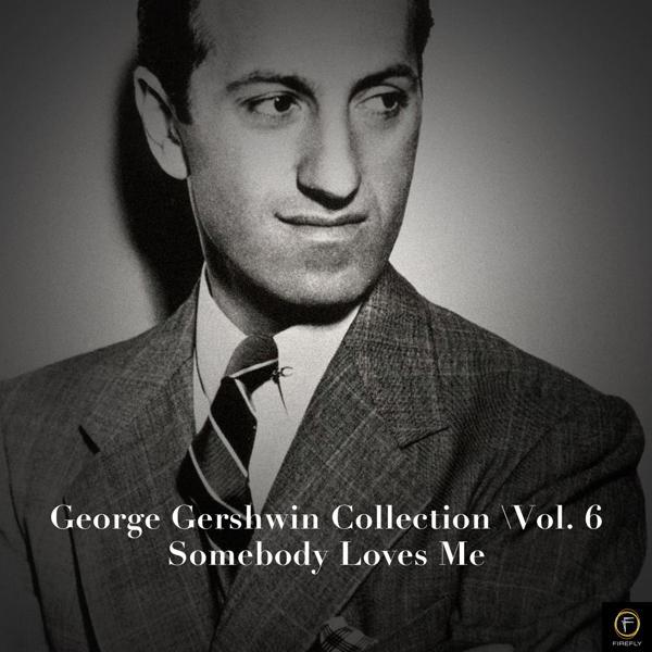 Альбом: George Gershwin Collection, Vol. 6: Somebody Loves Me