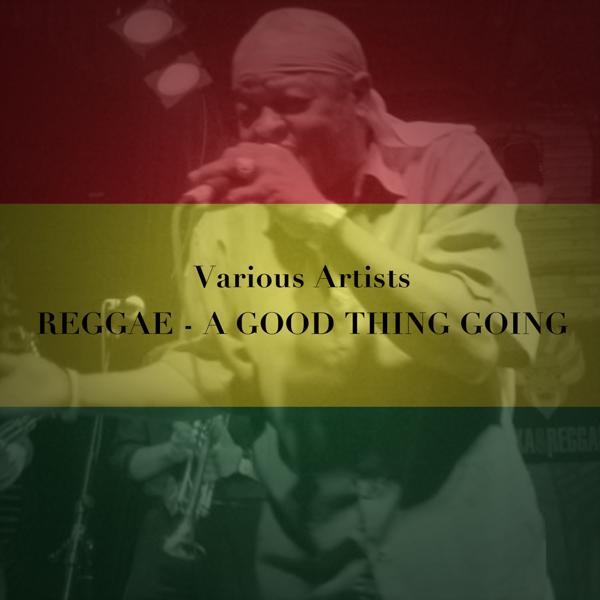 Альбом: Reggae: A Good Thing Going