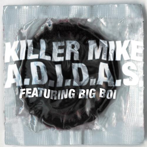 Killer Mike, Big Boi - A.D.I.D.A.S. (Radio Edit)  (2020)