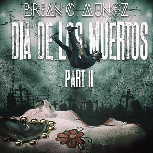 Brian C. Munoz, TMBR, Essie - Dia de los Muertos, Pt. 2  (2020)