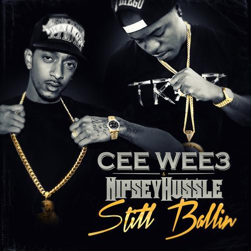 Nipsey Hussle, Cee Wee 3 - Still Ballin  (2015)