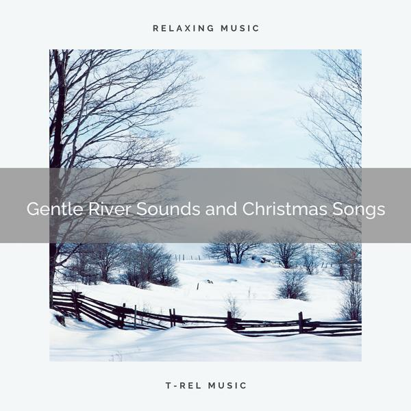 Альбом: Gentle River Sounds and Christmas Songs