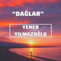 Yener Yılmazoğlu - Dağlar