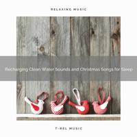 Fresh Water Sounds - Peaceful River Music and Christmas Carols for Relax