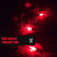 Bad Massa - Project One