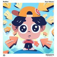 Buddzy - Don't Blame