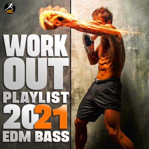 Альбом: Workout Playlist 2021 EDM Bass