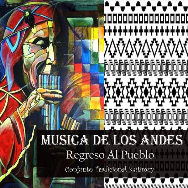 Альбом: Musica de los Andes- Regreso al Pueblo