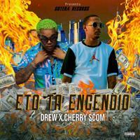 Drew El Casanova - Eto Ta Encendio