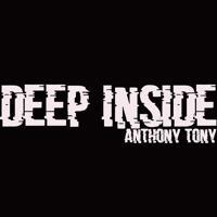 Anthony Tony - Deep Inside