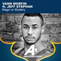Vann Morfin - Magic or Mystery (feat. Jeff Stephan) (Original Mix)