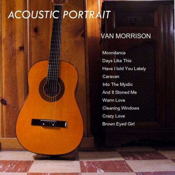 Альбом: The Acoustic Portrait of Van Morrison