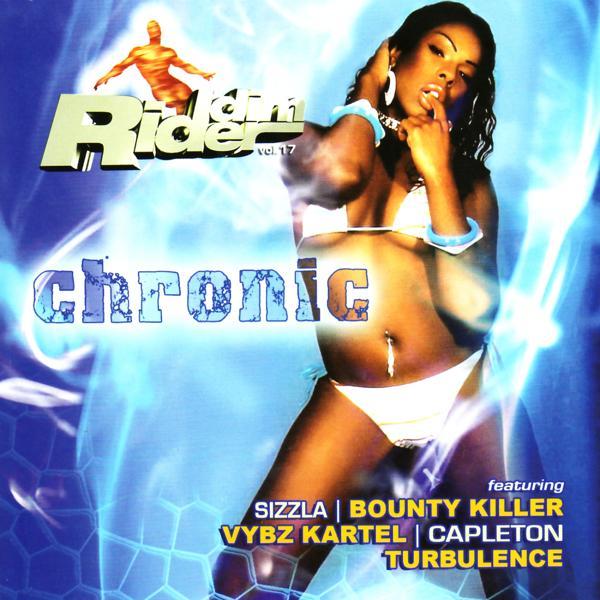 Альбом: Riddim Rider Volume. 17:Chronic