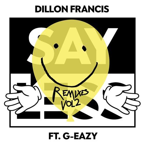 Dillon Francis, G-Eazy - Say Less (Dillon Francis & Moksi Remix)  (2017)
