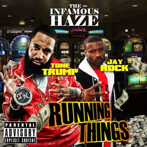Infamous DJ Haze, Tone Trump, Dominic G, Jay Rock, Sen City - We Runnin Things  (2012)