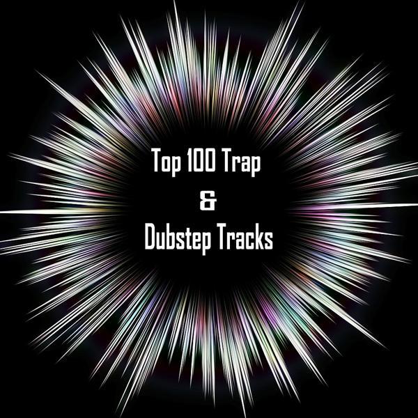 Альбом Top 100 Trap & Dubstep Tracks исполнителя Various Artists