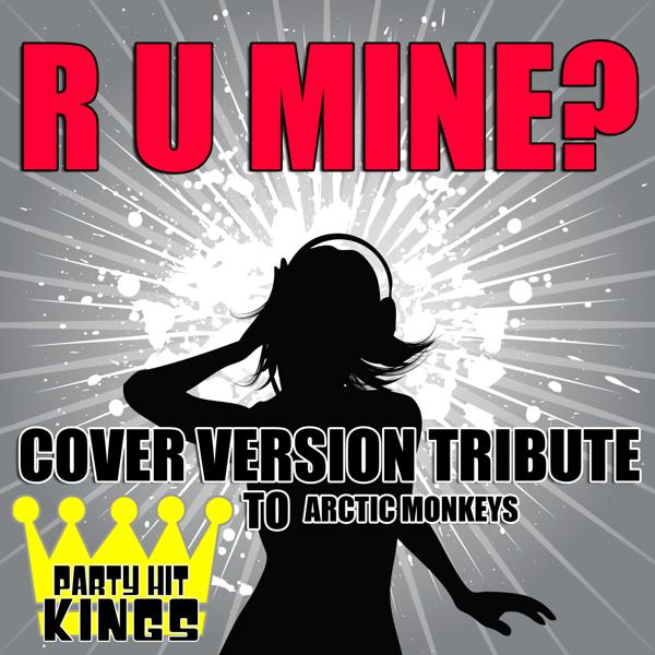 Альбом: R U Mine? (Cover Version Tribute to Arctic Monkeys)