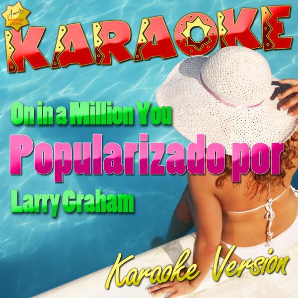 Альбом: On In a Million You (Popularizado por Larry Graham) [Karaoke Version] - Single