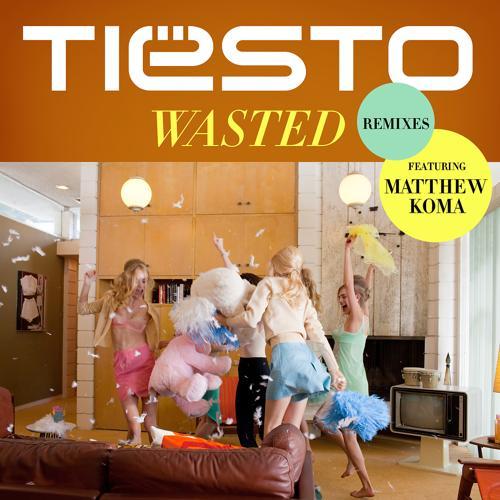 Tiësto, Matthew Koma - Wasted (TST Remix)  (2014)